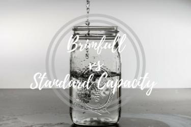 Brim-full capacity vs Standard capacity